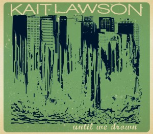 "Cover art from Kait Lawson ""Until We Drown"""